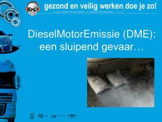 DieselMotorEmissie (DME):  een sluipend gevaar…