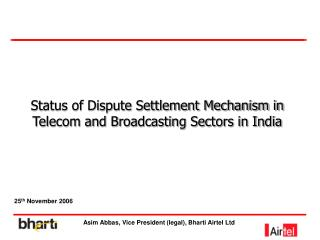 Status of Dispute Settlement Mechanism in Telecom and Broadcasting Sectors in India