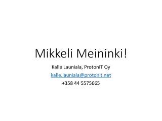 Mikkeli Meininki!