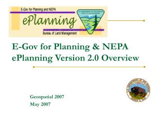 E-Gov for Planning  NEPA ePlanning Version 2.0 Overview