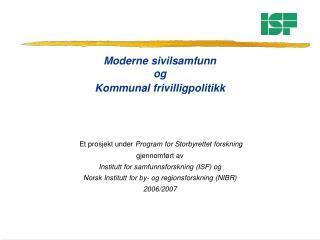 Moderne sivilsamfunn  og  Kommunal frivilligpolitikk