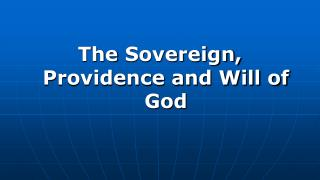 The  Sovereign, Providence and Will of  God