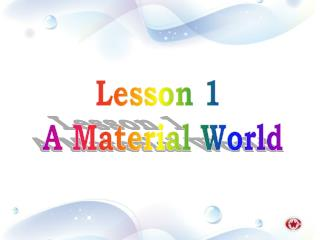 Lesson 1  A Material World
