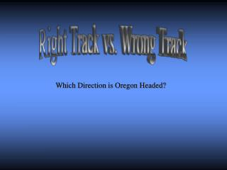 Right Track vs. Wrong Track