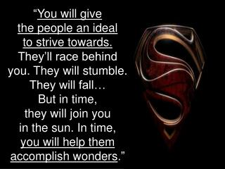 """"""" You will give  the people an ideal"""