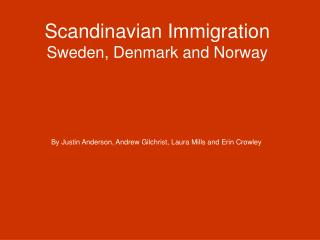Scandinavian Immigration Sweden, Denmark and Norway