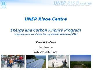 UNEP Risoe Centre Energy and Carbon Finance Program