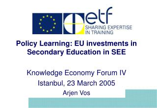 Policy Learning: EU investments in Secondary Education in SEE Knowledge Economy Forum IV
