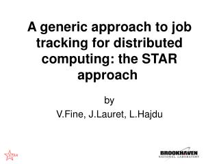 A generic approach to job tracking for distributed computing: the STAR approach