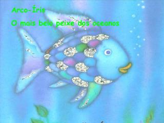 Arco-�ris O mais belo peixe dos oceanos