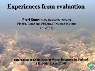 Experiences from evaluation