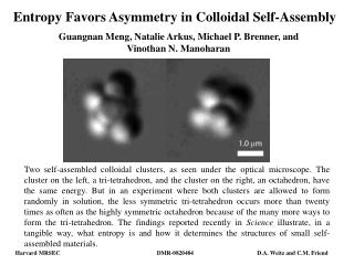 Entropy Favors Asymmetry in Colloidal Self-Assembly