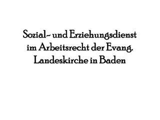 Sozial- und Erziehungsdienst im Arbeitsrecht der Evang. Landeskirche in Baden