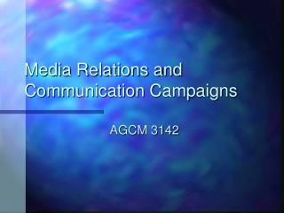 Media Relations and Communication Campaigns