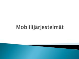Mobiilijärjestelmät