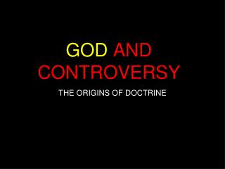 GOD AND CONTROVERSY