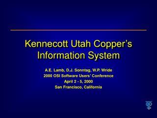 Kennecott Utah Copper s Information System