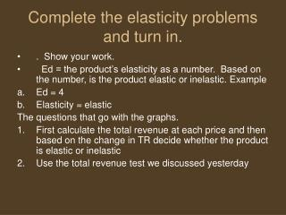 Complete the elasticity problems and turn in.