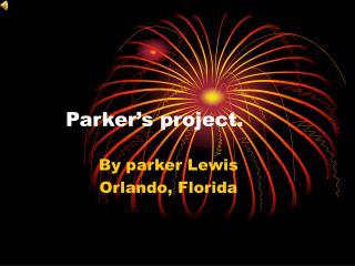 Parker's project.