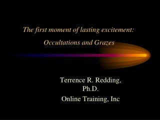 The first moment of lasting excitement: Occultations  and Grazes
