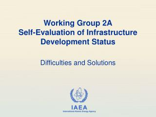 Working Group 2A Self-Evaluation of Infrastructure Development Status
