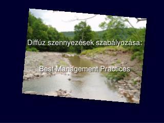 Diffúz szennyezések szabályozása: Best Management Practices
