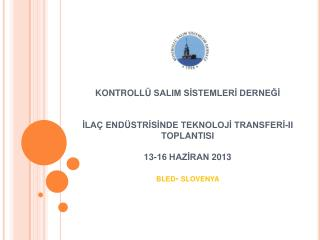 İLAÇ ENDÜSTRİSİNDE TEKNOLOJİ  TRANSFERİ-II