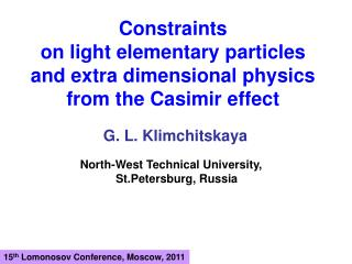Constraints  on light elementary particles  and extra dimensional physics from the Casimir effect