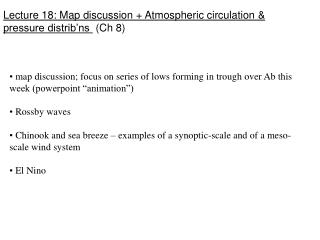Lecture 18: Map discussion + Atmospheric circulation & pressure distrib'ns   (Ch 8)