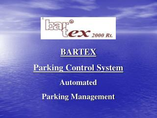 BARTEX  Parking Control System Automated  Parking Management