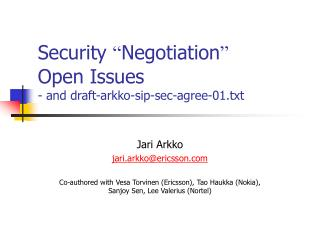 "Security  "" Negotiation "" Open Issues - and draft-arkko-sip-sec-agree-01.txt"
