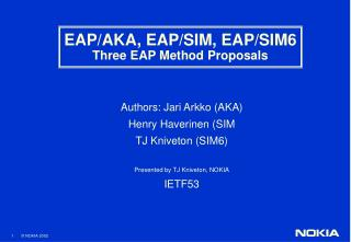 EAP/AKA, EAP/SIM, EAP/SIM6 Three EAP Method Proposals