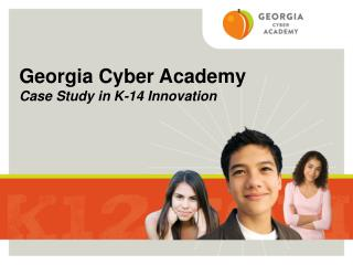 Georgia Cyber Academy Case Study in K-14 Innovation