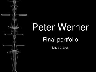 Peter Werner Final portfolio May 30, 2008