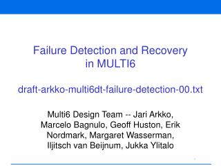 Failure Detection and Recovery in MULTI6 draft-arkko-multi6dt-failure-detection-00.txt
