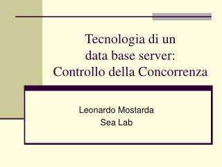 Tecnologia di un  data base server:  Controllo della Concorrenza