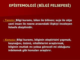 EPİSTEMOLOJİ (BİLGİ FELSEFESİ)