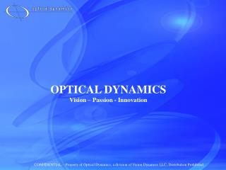 OPTICAL DYNAMICS Vision – Passion - Innovation