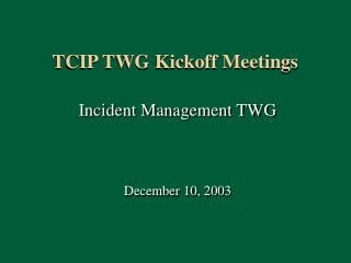 TCIP TWG Kickoff Meetings