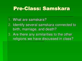 Pre-Class:  Samskara