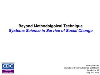 Beyond Methodolgoical Technique Systems Science in Service of Social Change