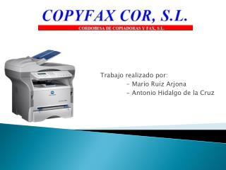 Trabajo realizado por:              - Mario Ruiz Arjona              - Antonio Hidalgo de la Cruz