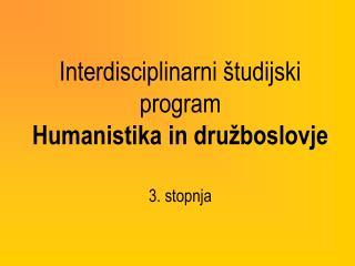 Interdisciplinarni študijski program  Humanistika in družboslovje 3. stopnja