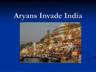 Aryans Invade India