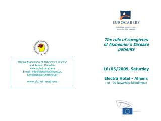 The role of caregivers  of Alzheimer�s Disease patients 16/05/2009, Saturday