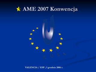 AME 2007 Konwencja