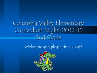 Columbia Valley Elementary Curriculum Night-2012-13 2nd Grade