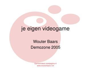 Je eigen videogame