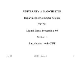UNIVERSITY of MANCHESTER Department of Computer Science CS3291 Digital Signal Processing  '05