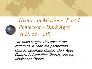 History of Missions: Part 1 Pentecost – Dark Ages  A.D. 33 – 500